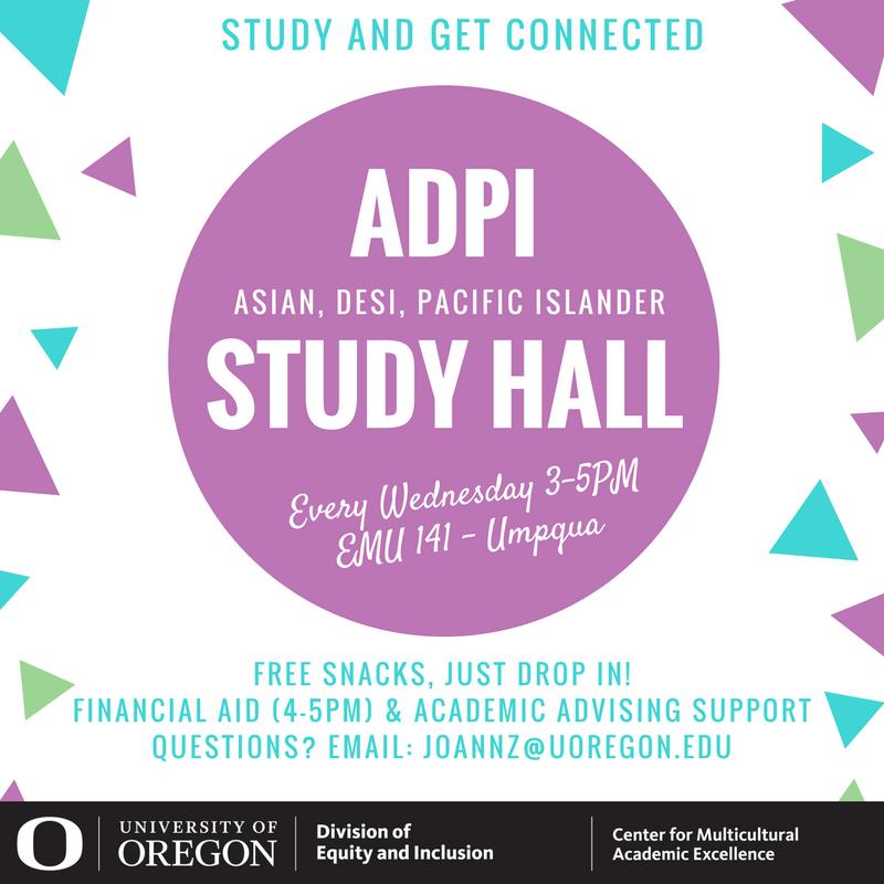 ADPI Asian, DEI, Pacific Islander Study Hall Every Wednesday 3-5 Pm Emu 141 - Umpqua Free Snacks