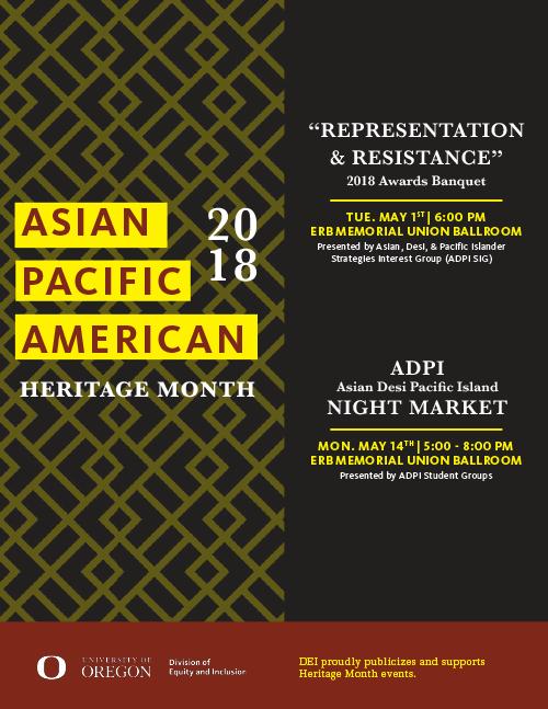 Asian Pacific American Heritage Month 2018 ADPI Asian Desi Pacific Island Night Market Monday May 14 2018 5:00 - 8:00 PM EMU Erb Memorial Union Ballroom