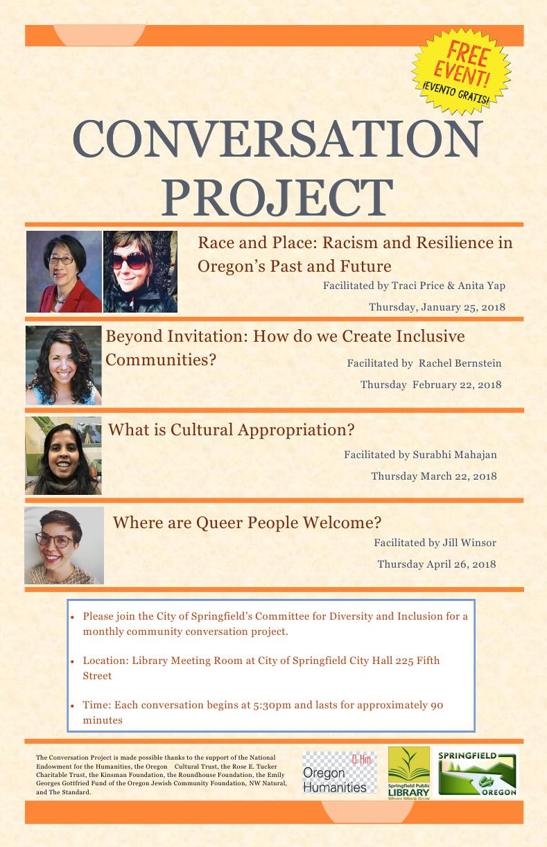 Conversation Project. March 22: What is Cultural Appropriation. April 26: Where are Queer People Welcomed?. LIbrary Meeting Room City of Springfield City Hall. 5:30 PM for 90 minutes.