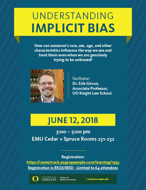 Implicit Bias Workshop. June 18 3 - 5pm. EMU Ceder and Spruce Rooms 231 and 232. Must preregister
